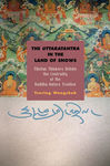 The Uttaratantra in the Land of Snows: Tibetan Thinkers Debate the Centrality of the Buddha-Nature Treatise