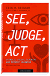 See, Judge, Act: Catholic Social Teaching and Service Learning by Erin Brigham