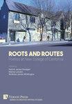 Roots and Routes: Poetics at New College of California by Patrick James Dunagan, Marina Lazzara, and Nicholas James Whittington