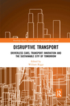 Disruptive Transport: Driverless Cars, Transport Innovation and the Sustainable City of Tomorrow