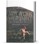 Arte-acción y performance en los muchos Méxicos