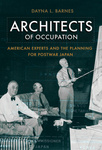 Architects of occupation : American experts and the planning for postwar Japan by Dayna L. Barnes
