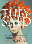 They Said: A Multi-Genre Anthology of Contemporary Collaborative Writing by Dean Rader and Simone Muench