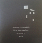 Triangle Squared: three conversations