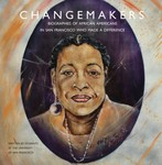 Changemakers : African Americans in San Francisco who made a difference
