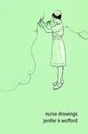 Nurse Drawings by Jenifer K. Wofford